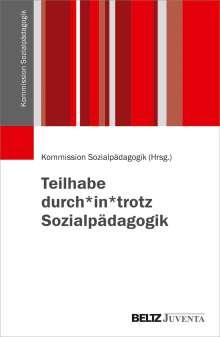 Teilhabe durch*in*trotz Sozialpädagogik, Buch