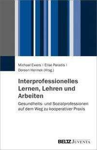 Interprofessionelles Lernen, Lehren und Arbeiten, Buch