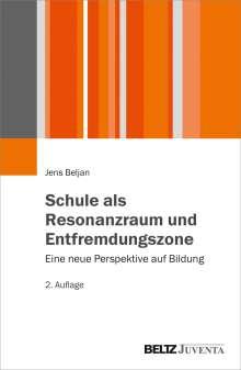 Jens Beljan: Schule als Resonanzraum und Entfremdungszone, Buch