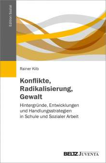 Rainer Kilb: Konflikte, Radikalisierung, Gewalt, Buch