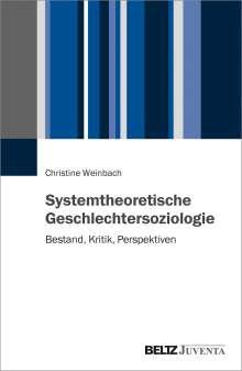Christine Weinbach: Systemtheoretische Geschlechtersoziologie, Buch