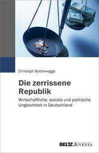 Christoph Butterwegge: Die zerrissene Republik, Buch