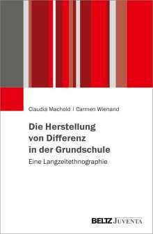 Claudia Machold: Die Hervorbringung ungleicher Kindheiten in Bildungseinrichtungen der Migrationsgesellschaft, Buch
