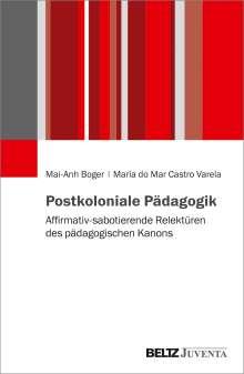Mai-Anh Boger: Postkoloniale Pädagogik, Buch