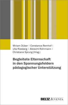 Begleitete Elternschaft in den Spannungsfeldern pädagogischer Unterstützung, Buch
