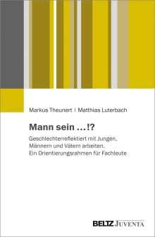Markus Theunert: Mann sein ...!?, Buch
