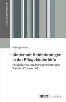 Friedegard Föltz: Kinder mit Behinderungen in der Pflegekinderhilfe, Buch