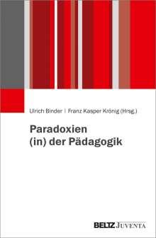 Paradoxien (in) der Pädagogik, Buch