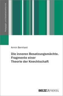 Armin Bernhard: Die inneren Besatzungsmächte. Fragmente einer Theorie der Knechtschaft, Buch