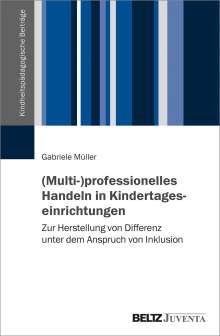 Gabriele Müller: (Multi-)professionelles Handeln in Kindertageseinrichtungen, Buch