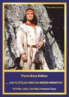 """Hella Brice: Pierre-Brice-Edition """"...UND PLÖTZLICH WAR ICH WIEDER WINNETOU"""", Buch"""