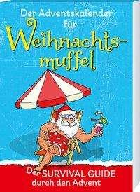 Birgit Ebbert: Der Adventskalender für Weihnachtsmuffel, Kalender