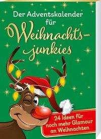Birgit Ebbert: Der Adventskalender für Weihnachtsjunkies, Kalender