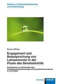 Benita Affolter: Engagement und Beanspruchung von Lehrpersonen in der Phase des Berufseintritts, Buch