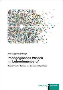 Ann-Kathrin Dittrich: Pädagogisches Wissen im LehrerInnenberuf, Buch
