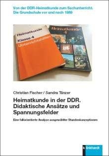 Christian Fischer: Heimatkunde in der DDR. Didaktische Ansätze und Spannungsfelder, Buch