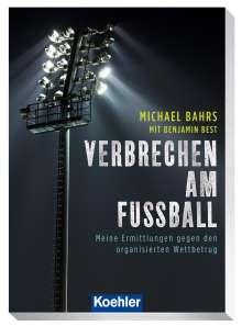 Bahrs Michael: Verbrechen am Fußball, Buch
