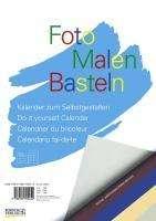 Foto-Malen-Basteln (bunt). Format A4, Kalender