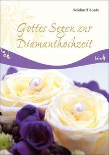 Reinhard Abeln: Gottes Segen zur Diamanthochzeit, Buch