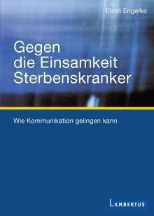 Ernst Engelke: Gegen die Einsamkeit Sterbenskranker, Buch