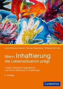 Lydia Halbhuber-Gassner: Wenn Inhaftierung die Lebenssituation prägt, Buch