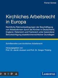 Florian Scholz: Kirchliches Arbeitsrecht in Europa, Buch