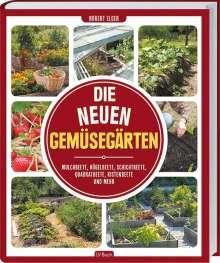 Robert Elger: Die neuen Gemüsegärten, Buch