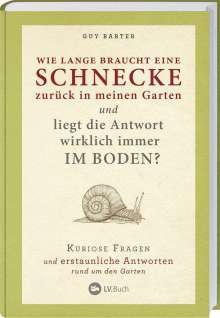 Guy Barter: Wie lange braucht eine Schnecke zurück in meinen Garten?, Buch
