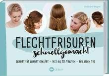 Christiane Wegner: Flechtfrisuren schnellgemacht, Buch