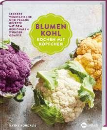 Kathy Kordalis: Blumenkohl: Kochen mit Köpfchen, Buch
