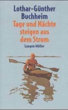 Lothar-Günther Buchheim: Tage und Nächte steigen aus dem Strom, Buch