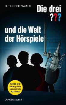 C. R. Rodenwald: Die drei ??? und die Welt der Hörspiele (drei Fragezeichen), Buch