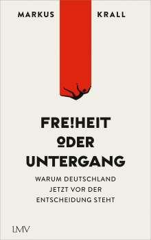 Markus Krall: Freiheit oder Untergang, Buch