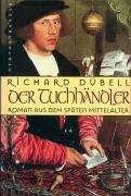 Richard Dübell: Der Tuchhändler, Buch
