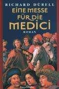 Richard Dübell: Eine Messe für die Medici, Buch