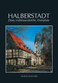 Peter Findeisen: Halberstadt - Dom, Liebfrauenkirche, Domplatz, Buch