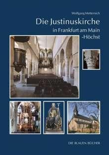 Wolfgang Metternich: Die Justinuskirche in Frankfurt a. M. - Höchst, Buch