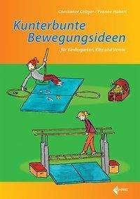 Constanze Grüger: Kunterbunte Bewegungsideen für Kindergarten, Kita und Verein, Buch