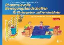 Constanze Grüger: Phantasievolle Bewegungslandschaften für Kindergarten- und Vorschulkinder, Buch