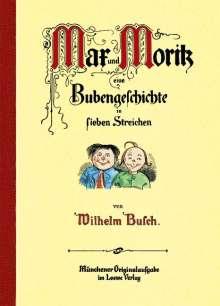 Wilhelm Busch: Max und Moritz, eine Bubengeschichte in sieben Streichen, Buch