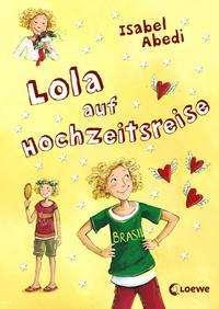 Isabel Abedi: Lola auf Hochzeitsreise, Buch
