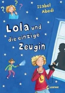 Isabel Abedi: Lola und die einzige Zeugin, Buch