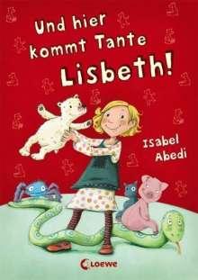 Isabel Abedi: Und hier kommt Tante Lisbeth!, Buch