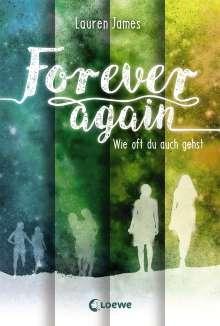 Lauren James: Forever Again - Wie oft du auch gehst, Buch