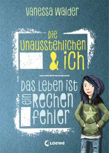 Vanessa Walder: Die Unausstehlichen & ich - Das Leben ist ein Rechenfehler, Buch