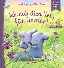 Mark Sperring: Mini-Bilderwelt - Ich hab dich lieb, für immer!, Buch