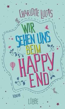 Charlotte Lucas: Wir sehen uns beim Happy End, Buch