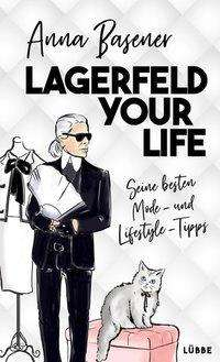 Anna Basener: Lagerfeld your life, Buch