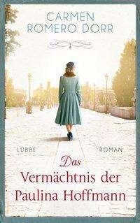 Carmen Romero Dorr: Das Vermächtnis der Paulina Hoffmann, Buch