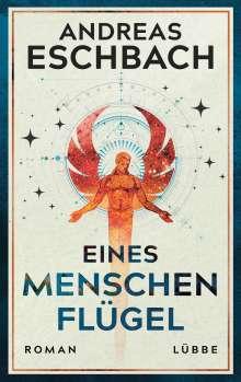 Andreas Eschbach: Eines Menschen Flügel, Buch